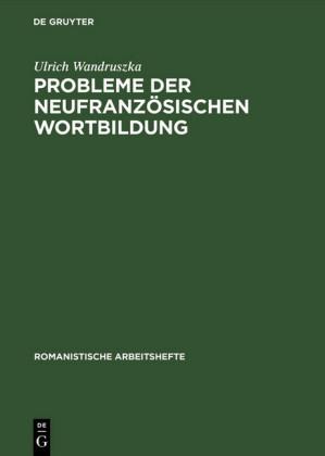 Probleme der neufranzösischen Wortbildung