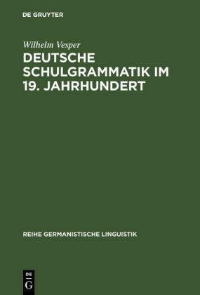 Deutsche Schulgrammatik im 19. Jahrhundert