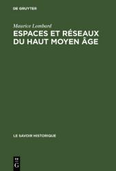 Espaces et réseaux du haut moyen âge