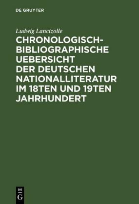 Chronologisch-bibliographische Uebersicht der deutschen Nationalliteratur im 18ten und 19ten Jahrhundert