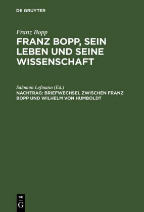 Briefwechsel zwischen Franz Bopp und Wilhelm von Humboldt