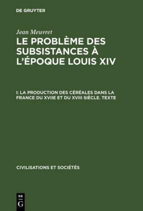 La production des céréales dans la France du XVIIe et du XVIII siècle - Texte