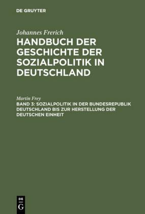 Sozialpolitik in der Bundesrepublik Deutschland bis zur Herstellung der Deutschen Einheit