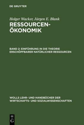 Einführung in die Theorie erschöpfbarer natürlicher Ressourcen