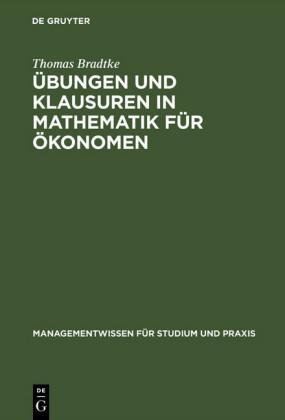 Übungen und Klausuren in Mathematik für Ökonomen