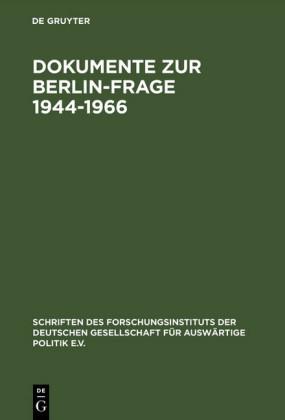 Dokumente zur Berlin-Frage 1944-1966