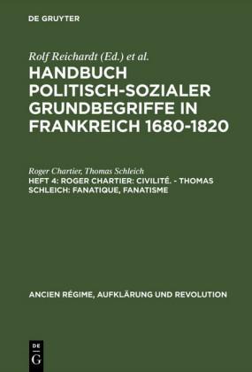 Roger Chartier: Civilité. - Thomas Schleich: Fanatique, Fanatisme