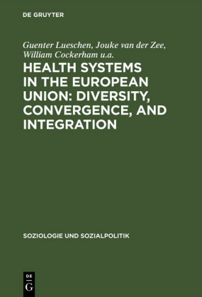 Health Systems in the European Union: Diversity, Convergence, and Integration