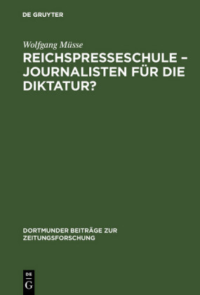 Reichspresseschule - Journalisten für die Diktatur?