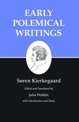Kierkegaard's Writings, I, Volume 1: Early Polemical Writings