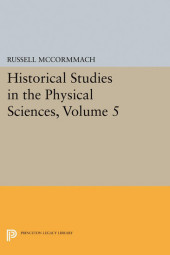 Historical Studies in the Physical Sciences, Volume 5