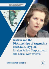 Britain and the Dictatorships of Argentina and Chile, 1973-82
