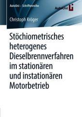 Stöchiometrisches heterogenes Dieselbrennverfahren im stationären und instationären Motorbetrieb