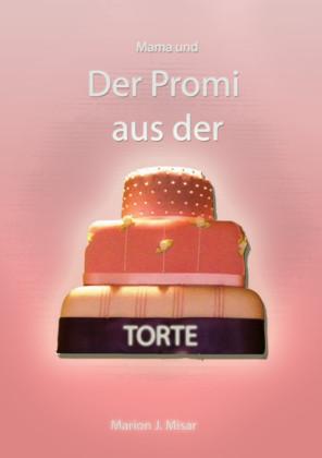 Mama und Der Promi aus der Torte