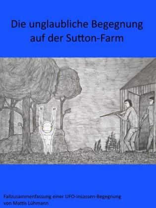 Die unglaubliche Begegnung auf der Sutton-Farm
