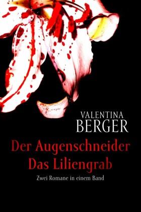 Der Augenschneider / Das Liliengrab: Zwei Romane in einem Band