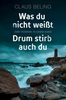 Was du nicht weißt / Drum stirb auch du: Zwei Romane in einem Band