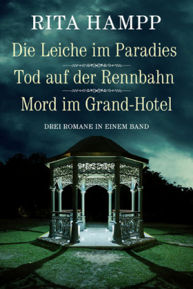 Die Leiche im Paradies / Tod auf der Rennbahn / Mord im Grand-Hotel - Drei Romane in einem Band