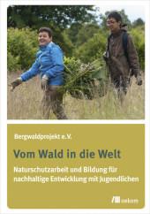 Vom Wald in die Welt