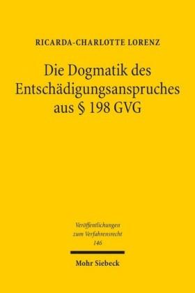 Die Dogmatik des Entschädigungsanspruches aus 198 GVG