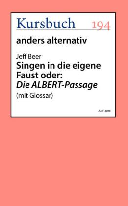 Singen in die eigene Faust oder: Die ALBERT-Passage