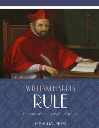 A Jesuit Cardinal, Robert Bellarmine