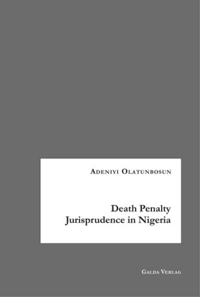 Death Penalty Jurisprudence in Nigeria