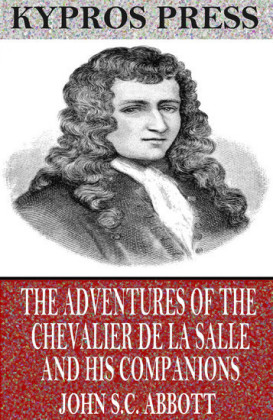 The Adventures of the Chevalier De La Salle and His Companions