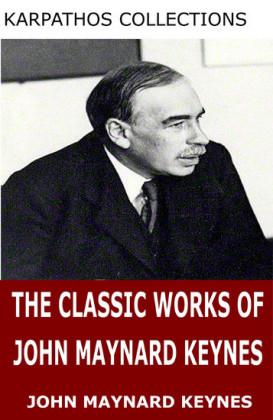 The Classic Works of John Maynard Keynes