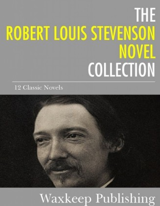 The Robert Louis Stevenson Novels Collection