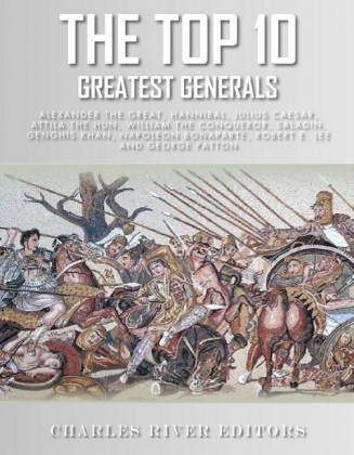 The Top 10 Greatest Generals