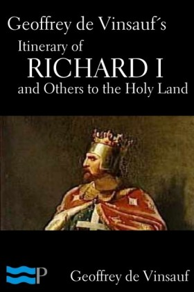 Geoffrey de Vinsauf's Itinerary of Richard I and Others to the Holy Land