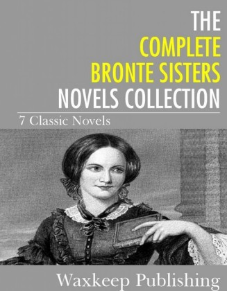 The Complete Bronte Sister Novels Collection