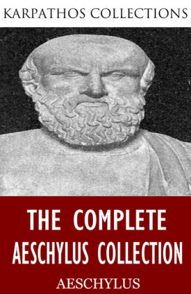 The Complete Aeschylus Collection