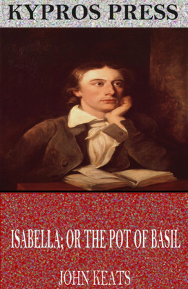 Isabella; or The Pot of Basil