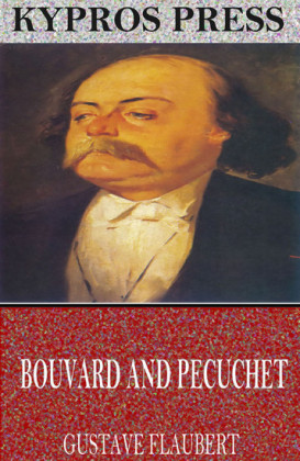 Bouvard and Pecuchet: A Tragi-Comic Novel of Bourgeois Life