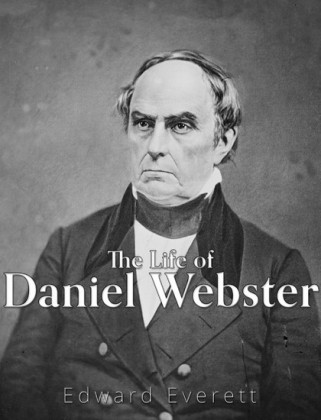 The Life of Daniel Webster