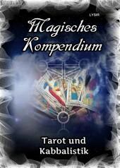 Magisches Kompendium - Tarot und Kabbalistik