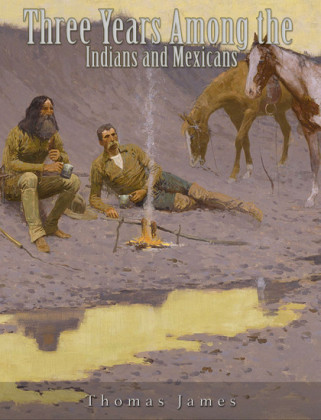 Three Years Among the Indians and Mexicans