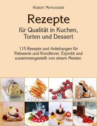 Rezepte für Qualität in Kuchen, Torten und Dessert
