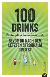 100 Drinks die du getrunken haben musst, bevor du nach dem letzten Strohhalm greifst Cover