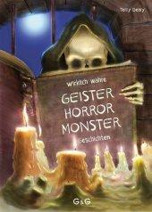 Wirklich wahre Geister-, Horror-, Monster-Geschichten Cover