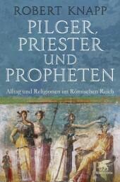 Pilger, Priester und Propheten