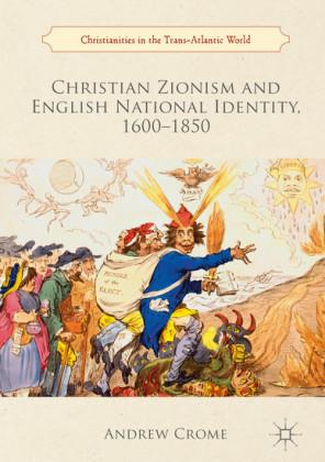 Christian Zionism and English National Identity, 1600-1850