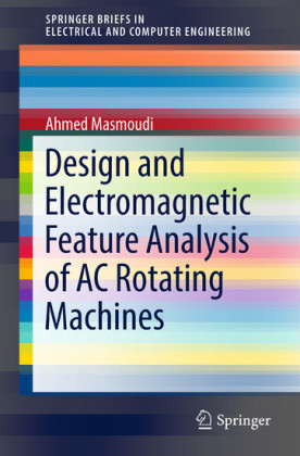Design and Electromagnetic Feature Analysis of AC Rotating Machines