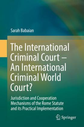 The International Criminal Court - An International Criminal World Court?