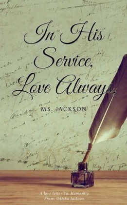 In His Service, Love Always, Ms. Jackson