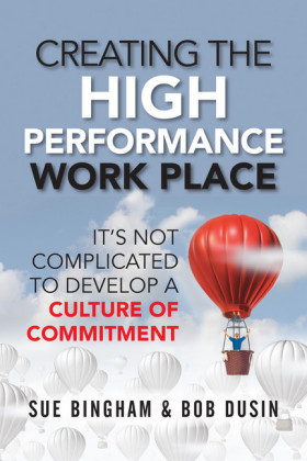 Creating the High Performance Work Place