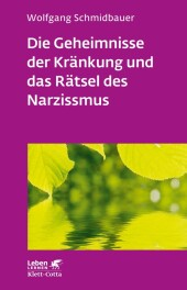 Die Geheimnisse der Kränkung und das Rätsel des Narzissmus