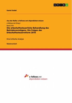 Die erbschaftssteuerliche Behandlung des Betriebsvermögens. Die Folgen der Erbschaftssteuerreform 2016
